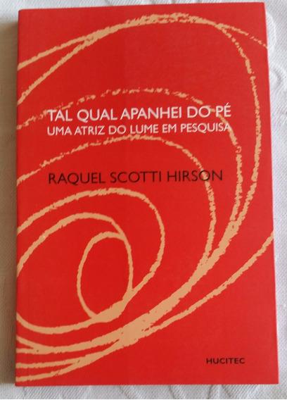 Livro Novo - Tal Qual Apanhei Do Pé - Raquel Scotti Hirson