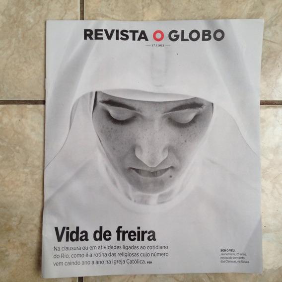 Revista O Globo 17.3.2013 Vida De Freira Religiosa Católica