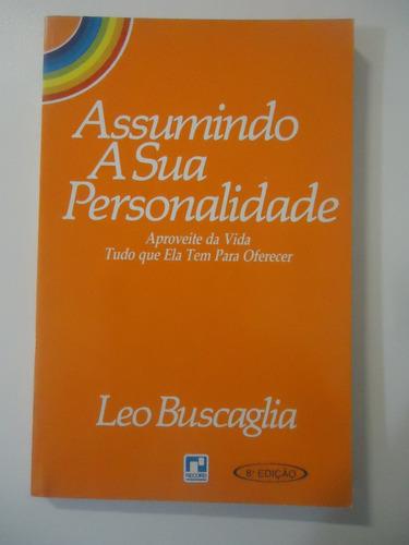 Assumindo A Sua Personalidade - Leo Buscaglia