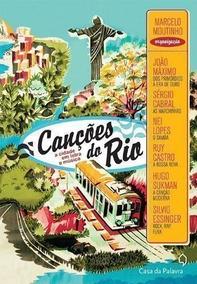 Canções Do Rio: A Cidade Em Letra E Música