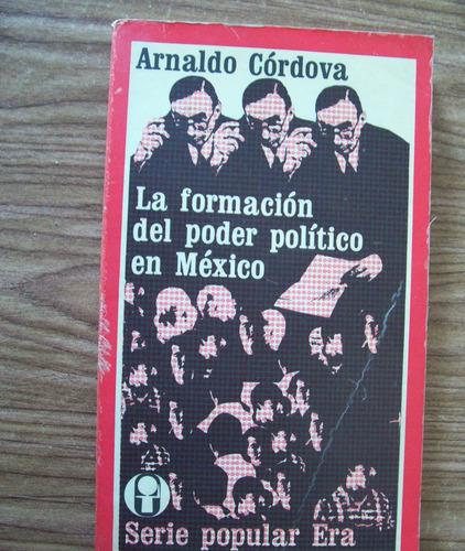 Imagen 1 de 1 de La Formación Del Poder Político E México-arnaldo Córdova-era