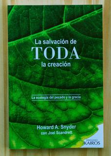 La Salvación De Toda La Creación - Howard Snyder