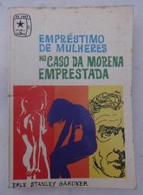 O Caso Da Morena Emprestada - Erle S. Gardner - Perry Mason