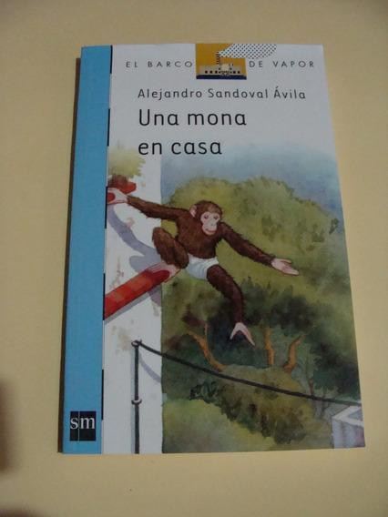 Libro Una Mona En Casa , Infantil , Serie El Barco De Vapo