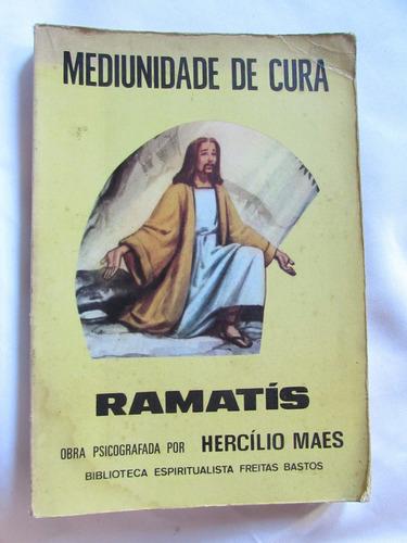 Mediunidade De Cura - Ramatís - Hercílio Maes