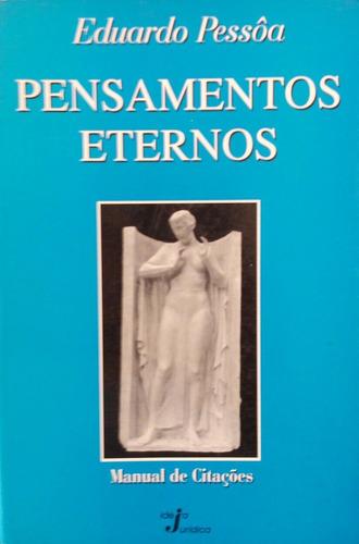 Pensamentos Eternos - Eduardo Pessôa