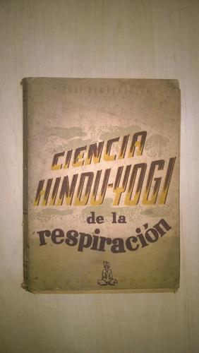 Ciencia Hindu Yogui De La Respiración - Ramacharaka
