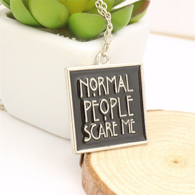 Colar American Horror Storie- Normal People Scare Me