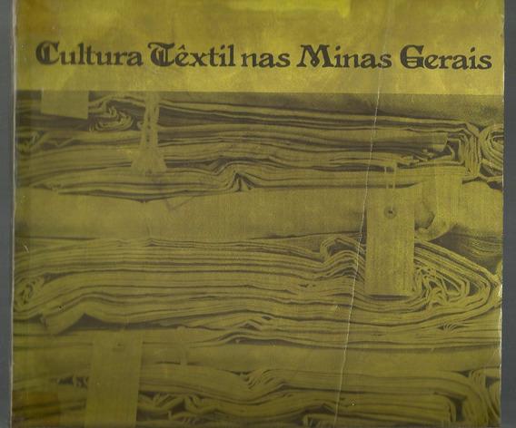 Cultura Têxtil Nas Minas Gerais - Prefeitura Belo Horizonte