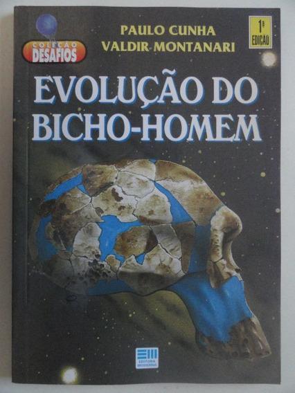 Evolução Do Bicho Homem - Paulo Cunha