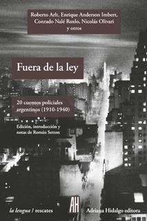 Fuera De La Ley - 20 Cuentos Policiales Argentinos, Ed. Ah