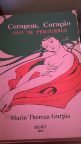 Maria Thereza Gurjão - Livro: Coragem, Coração Não Te Pertur