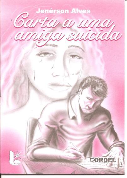 Carta A Uma Amiga Suicida -literatura De Cordel
