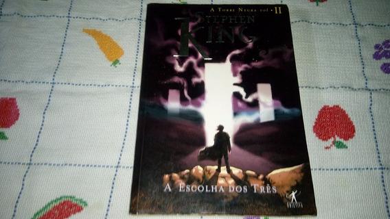 Stephen King A Torre Negra Volume Ii A Escolha Dos Três