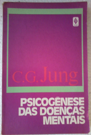 C J Jung Psicogenese Das Doenças Mentais Vol 3 Vozes 1990