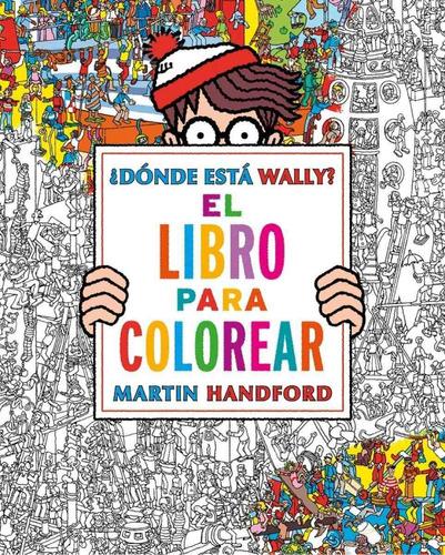 Dónde Está Wally El Libro Para Colorear (envíos)
