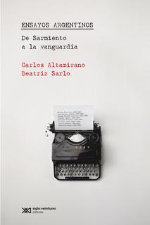 Ensayos Argentinos, Sarlo, Ed. Sxxi