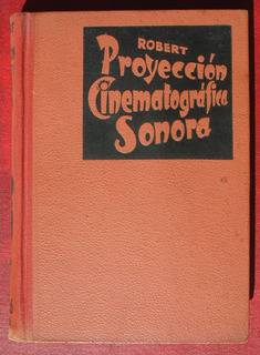 Antiguo Libro De Proyeccion Cinematografica Sonora / Robert