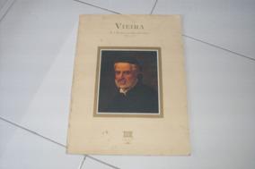 Vieira E A Bahia Do Seu Tempo 1608-1697 De Sylvia M.atayde #