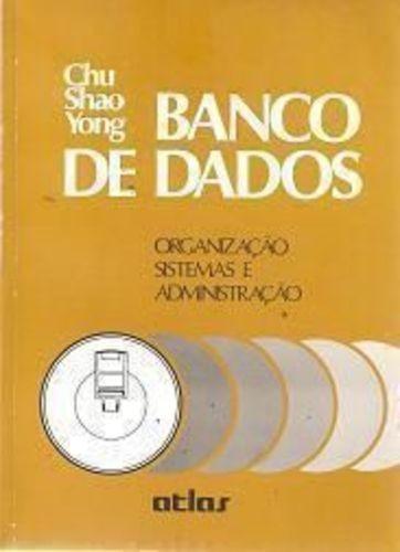 Banco De Dados: Organização Sistemas E Administração