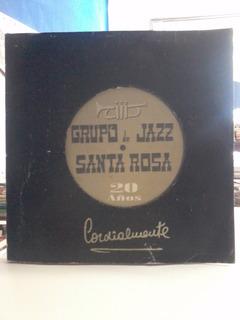 Grupo De Jazz Santa Rosa 20 Años