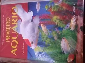 Livro Guia Prático Sobre Primeiro Aquário Tudo Sobre Aquário