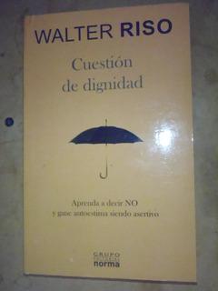Cuestion De Dignidad - Walter Riso