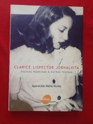 Livro - Clarice Lispector Jornalista - Págnas Femininas