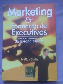 Livro: Marketing E Formação De Executivos