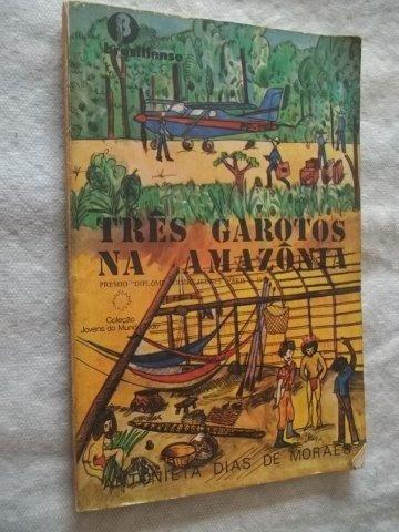 * Livro - Três Garotos Na Amazônia - Infanto Juvenil