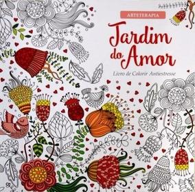 Jardim Do Amor - Livro Para Colorir