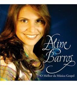Cd Aline Barros O Melhor Da Musica Gospel Novo Original