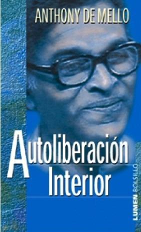 Autoliberacion Interior - Anthony De Mello - Libro Nuevo