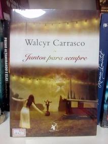Livro Juntos Para Sempre Walcyr Carrasco