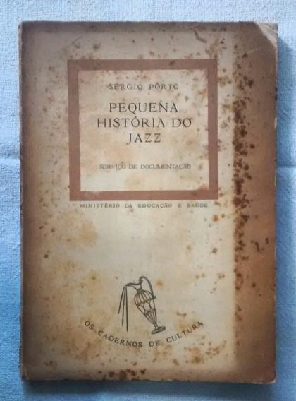 Sérgio Porto   Pequena História Do Jazz (livro) - Raridade!