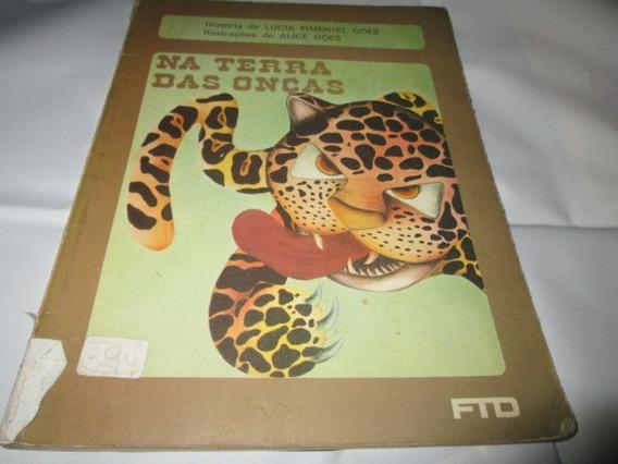 Livro Na Terra Da Onça Lucia Pimentel Goes Usado R.624