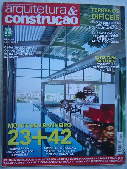 Revista Arquitetura & Construção Nº8 - Agosto 2010.