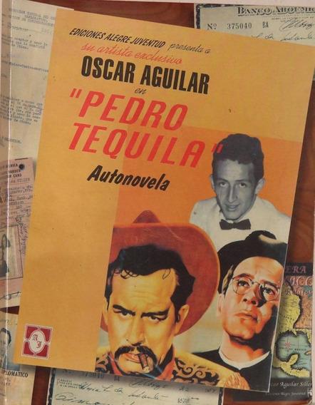 Pedro Tequila. Autonovela -ed. Alegre Juventud -tapa Suave