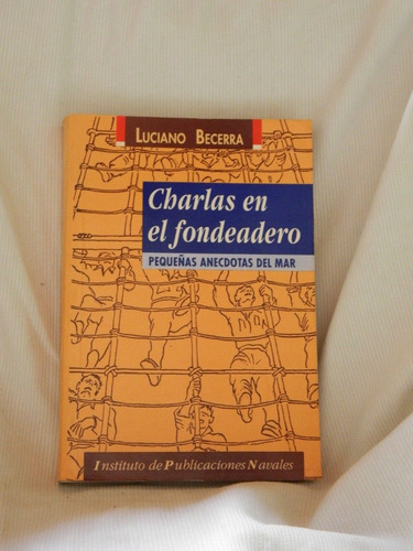 Imagen 1 de 1 de Charlas En El Fondeadero. Luciano Becerra.