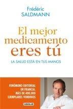 El Mejor Medicamento Eres Tú - Frederic Saldmann *