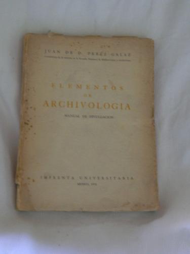 Imagen 1 de 1 de Elementos De Archivología. Juan De D. Perez Galaz.