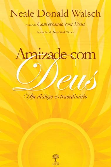 Amizade Com Deus Neale Donald Walsch - Livro Saldão