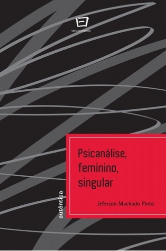 Psicanálise, Feminino, Singular