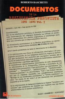 Documentos Resistencia Peronista 55-70 Vol 1 Baschetti (dlc)