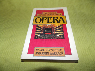 The Concise Oxford Dictionary Of Opera - Harold Rosenthal