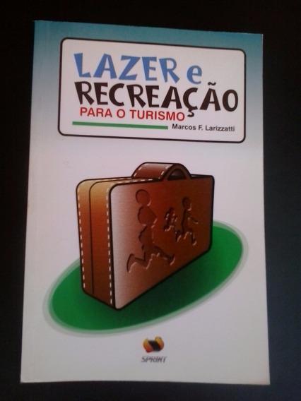 Livro: Lazer E Recreação Para O Turismo - M. F.larizzatti