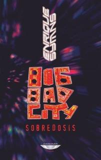 Big Bad City, Enrique Symns, Ed. Cuenco De Plata
