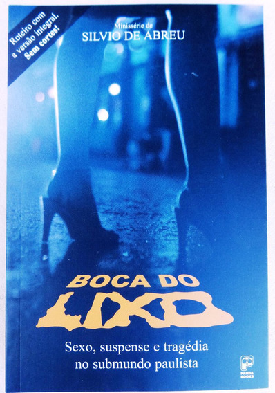 Livro: Boca Do Lixo - Silvio De Abreu - Roteiro Integral
