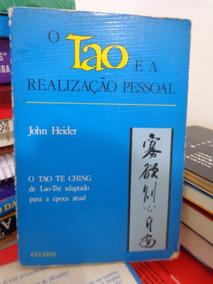Livro O Tao E A Realização Pessoal - John Heider