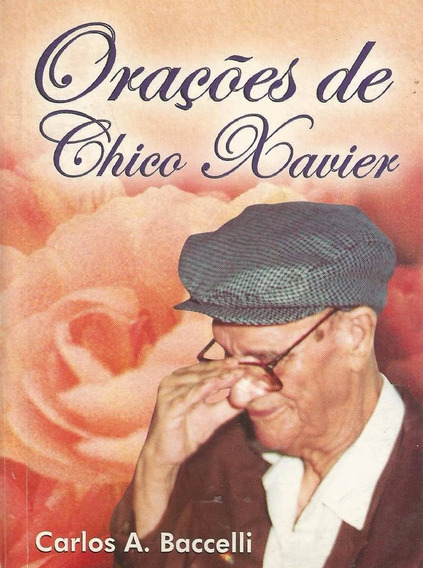 Orações De Chico Xavier - Carlos Baccelli - Promoção!